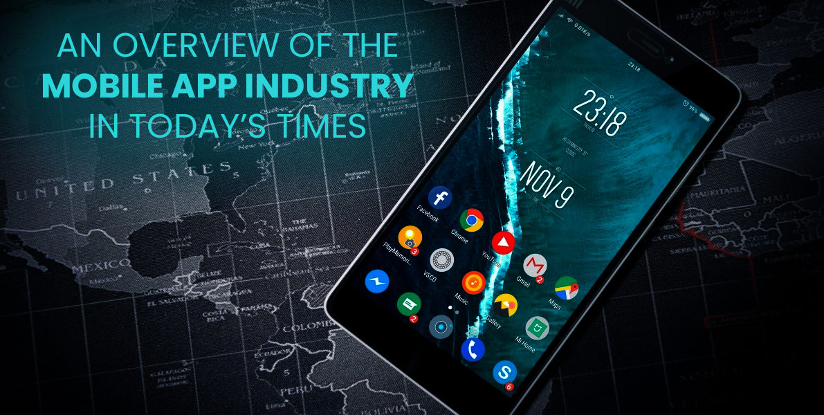 Overview of the Mobile App Industry in Today's Times